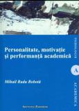 Personalitate, motivatie si performanta academica | Mihai Radu Robota