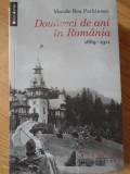 DOUAZECI DE ANI IN ROMANIA 1889-1911-MAUDE REA PARKINSON