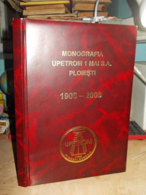 MONOGRAFIA UPETROM 1 MAI S.A. PLOIESTI , 100 DE ANI DE EXISTENTA , 1908-2008 foto