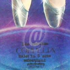 Coppelia - Balet in 3 acte sectiuni (Vinil)