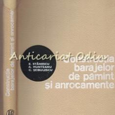 Constructia Barajelor De Pamint Si Anrocamente - E. Stanescu - Tiraj: 1200 Exp.