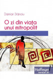 O zi din viata unui mitropolit | Damian Stanoiu