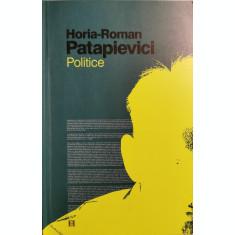 Politice - Horia-Roman Patapievici