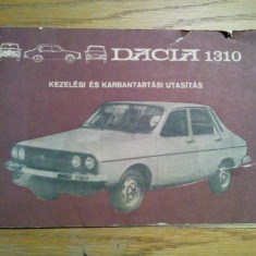 DACIA 1310 * Kezelesi es Karbantartasi Utasitas - 1310 Limusin L, LS., Combi, Alta editura