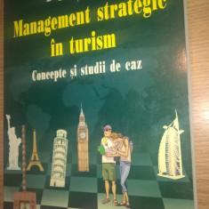 Management strategic in turism - Concepte si studii de caz - Bogdan Bacanu (2009