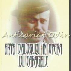Arta Dialogului In Opera Lui Caragiale - Mariana Mantu