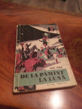 Jules Verne - De La Pamant La Luna 1960 Cutezatorii