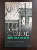 SPIONUL CARE A IESIT DIN JOC - John le Carre