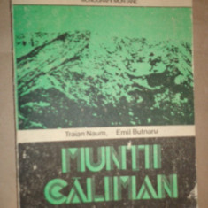 Muntii Caliman monografie an 1989/232pagini/harta- Traian Naum , Emil Butnaru