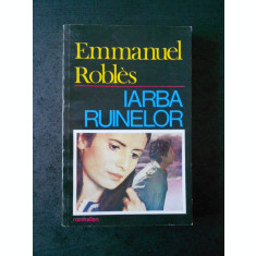 EMMANUEL ROBLES - IARBA RUINELOR