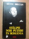 STALPII NOII PUTERI IN ROMANIA de SILVIU BRUCAN , 1996