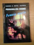 FEMEIA ASASIN DE PSIHANALIZA CRIMEI DE TUDOREL B. BUTOI SEVERIN, 1996
