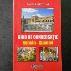 EMILIA NECULAI - GHID DE CONVERSATIE ROMAN SPANIOL