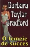 O femeie de succes/Barbara Taylor Bradford