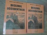 DECLINUL OCCIDENTULUI VOL.1-2 - OSWALD SPENGLER