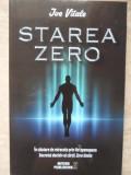 STAREA ZERO. IN CAUTAREA DE MIRACOLE PRIN HO'OPONOPONO. SECRETUL DECISIV AL CARTII ZERO LIMITE-JOE VITALE