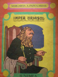 MARGARITA A. PAPANDREOU - IMPER URIASUL , ILUSTRATII GEORGE SCUTARU , 1980