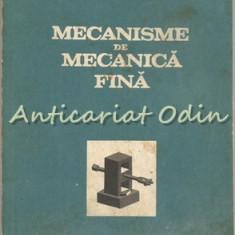 Mecanisme De Mecanica Fina - Traian Demian, Dumitru Tudor, Eugen Grecu