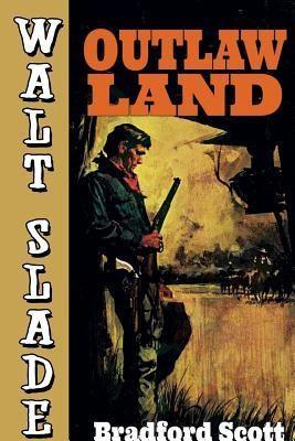Outlaw Land: A Walt Slade Western foto