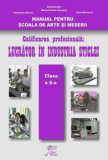 Manual pentru Scoala de Arte si Meserii clasa a X-a, calificarea profesionala Lucrator in industria sticlei/Mircea Florin Caracas, Georgeta Nicola, Pa