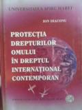 Cumpara ieftin Protectia drepturilor omului in dreptul international contemporan - Ion Diaconu