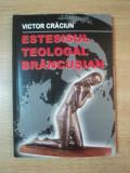 ESTESISUL TEOLOGAL BRANCUSIAN de VICTOR CRACIUN , 2008