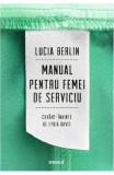 Manual pentru femei de serviciu - Lucia Berlin