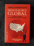 Minotaurul global. America, Europa si viitorul economiei globale – Y. Varoufakis