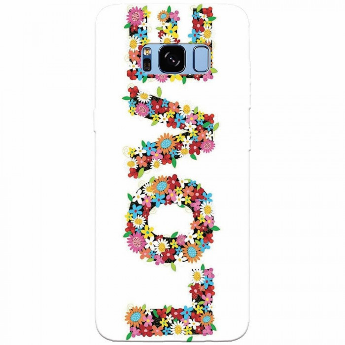 Husa silicon pentru Samsung S8, Love Made By Flowers