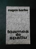 EUGEN BARBU - FOAMEA DE SPATIU