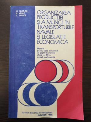 ORGANIZAREA PRODUCTIEI SI A MUNCII IN TRANSPORTURILE NAVALE LEGISLATIE ECONOMICA foto