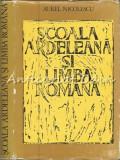 Cumpara ieftin Scoala Ardeleana Si Limba Romana - Aurel Nicolescu
