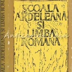 Scoala Ardeleana Si Limba Romana - Aurel Nicolescu