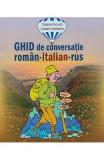 Ghid de conversatie roman-italian-rus - Tatiana Porumb, Cezaria Vasilache