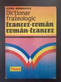 DICTIONAR FRAZEOLOGIC FRANCEZ-ROMAN ROMAN-FRANCEZ - Gorunescu