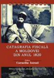 Catagrafia fiscală a Moldovei din anul 1820,  Corneliu Istrati