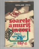 Haralamb Zincă - Soarele a murit in zori, ed. Militara, 1976