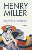 Tropicul Cancerului (Editia 2018), Henry Miller
