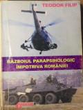 RAZBOIUL PARAPSIHOLOGIC IMPOTRIVA ROMANIEI - TEODOR FILIP