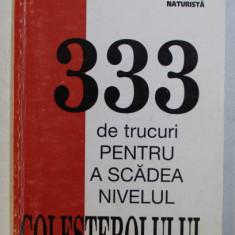 333 DE TRUCURI PENTRU A SCADEA NIVELUL COLESTEROLULUI
