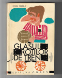 Ioan Chirila - Glasul rotilor de tren, ed. C.N.E.F.S., 1968