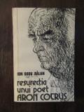 RESURECTIA UNUI POET  . ARON COTRUS -ION DODU BALAN
