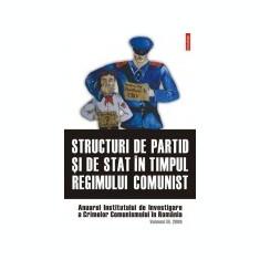 Structuri de partid si de stat in timpul regimului comunist, vol. 3
