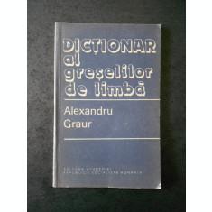 ALEXANDRU GRAUR - DICTIONAR AL GRESELILOR DE LIMBA