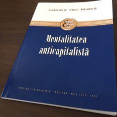 LUDWIG VON MISES, MENTALITATEA ANTI-CAPITALISTA