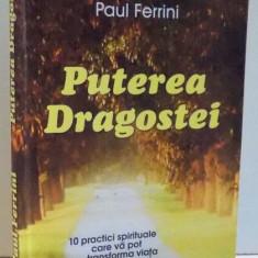 PUTEREA DRAGOSTEI , UN CURS DESPRE STAPANIREA ARTEI SPIRITUALE, PARTEA A II-A de PAUL FERRINI , 2006