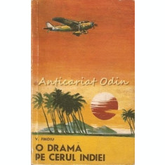 O Drama Pe Cerul Indiei - V. Firoiu