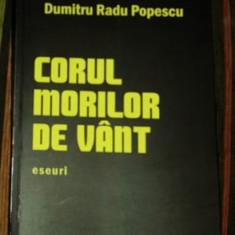 D. R. Popescu - Corul morilor de vant Eseuri tiraj 500ex
