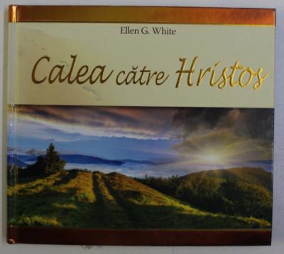 CALEA CATRE HRISTOS de ELLEN G. WHITE , 2017 foto