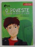 O POVESTE DESPRE UN BAIAT SI O FATA de HERVE MESTRON , EDITIE BILINGVA FRANCEZA - ROMANA , 2018